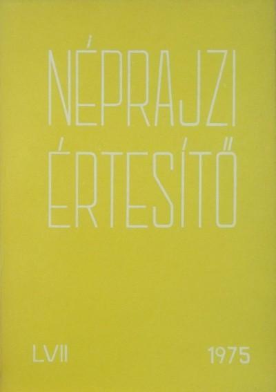Szolnoky Lajos  (Szerk.) - Néprajzi értesítő 1975 - LVII.