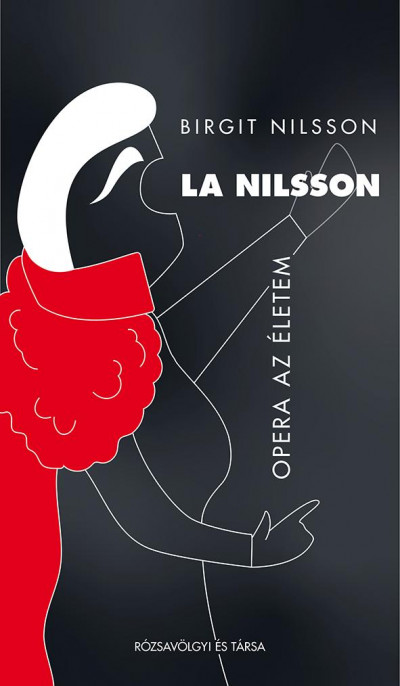 Birgit Nilsson - La Nilsson - Opera az életem
