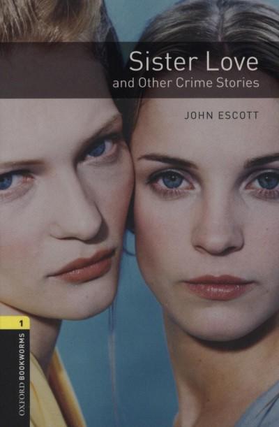 John Escott - Sister Love and Other Crime Stories