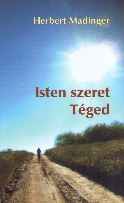 Herbert Madinger - Isten szeret Téged