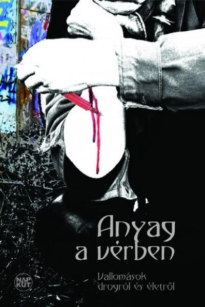 Borbély András  (Szerk.) - Anyag a vérben