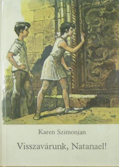 Karen Szimonjan - Visszavárunk, Natanael!