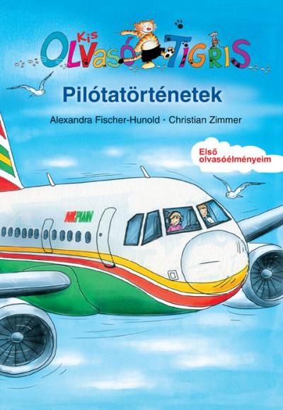 Alexandra Fischer-Hunold - Christian Zimmer - Pilótatörténetek