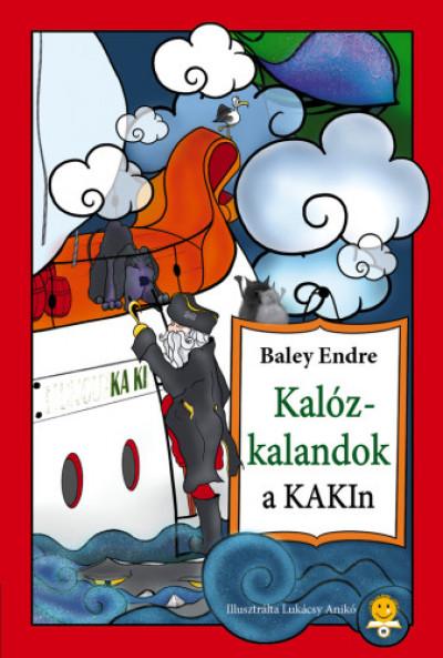 Baley Endre - Kalózkalandok a KAKIn!