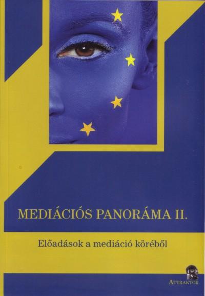 Gyengéné Nagy Márta  (Szerk.) - Szabó Péter  (Szerk.) - Mediációs panoráma II.