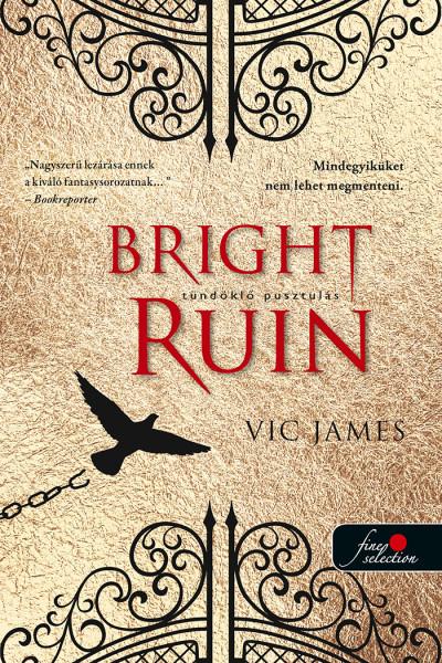 Vic James - Bright Ruin - Tündöklő pusztulás ( Sötét képességek  3. )