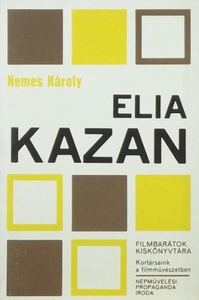 Nemes Károly - Elia Kazan