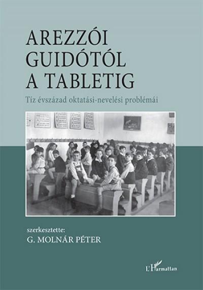 G. Molnár Péter  (Szerk.) - Arezzói Guidótól a tabletig
