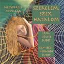 Lőcsei Judit - Hernádi Judit - Szerelem, szex, hatalom - Hangoskönyv