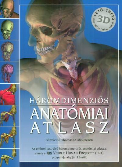 Bocsi Katalin  (Szerk.) - Thomas O. Mccracken  (Szerk.) - Háromdimenziós anatómiai atlasz