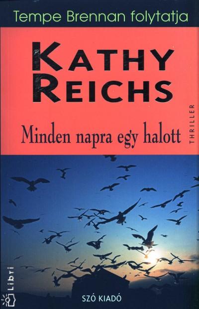 Kathy Reichs - Minden napra egy halott