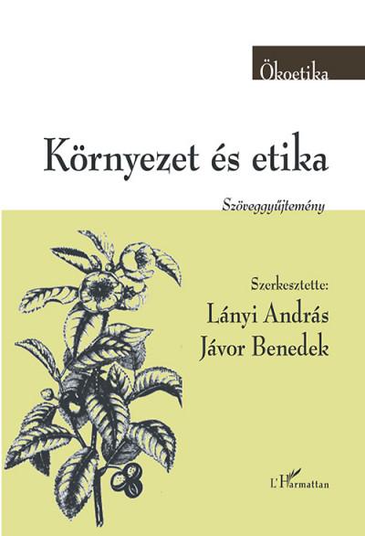 Jávor Benedek  (Szerk.) - Lányi András  (Szerk.) - Környezet és etika