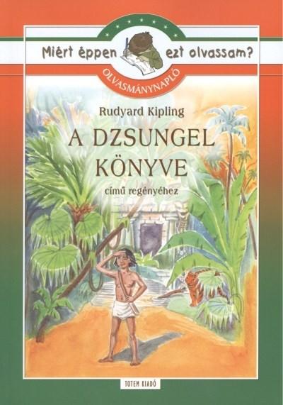 Rudyard Kipling - Szabó Anna Kornélia  (Összeáll.) - A dzsungel könyve - Olvasmánynapló
