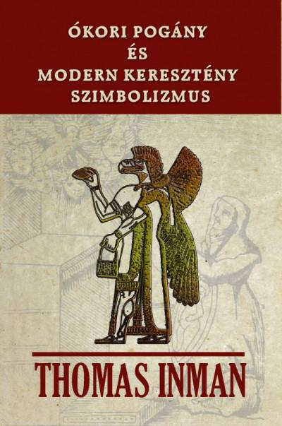 Thomas Inman - Ókori pogány és modern keresztény szimbolizmus