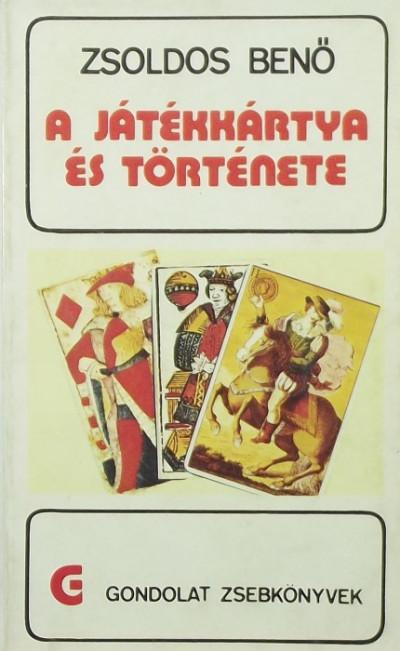 Zsoldos Jenő - A játékkártya és története