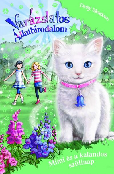 Daisy Meadows - Varázslatos Állatbirodalom - Mimi és a kalandos szülinap