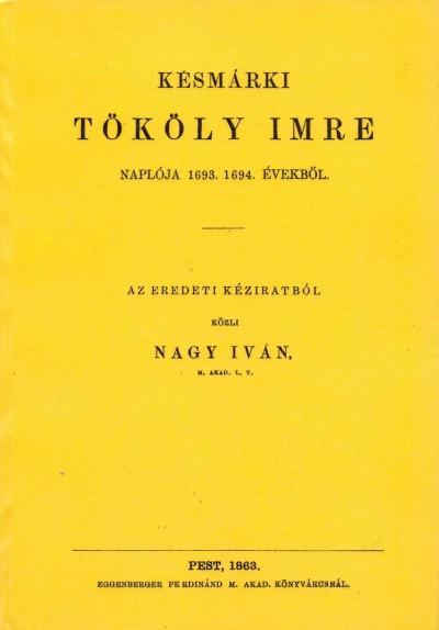 Nagy Iván - Késmárki Tököly Imre naplója 1693. 1694. évekből