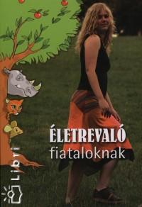 ÉLETREVALÓ- FIATALOKNAK