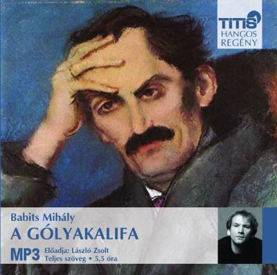 Babits Mihály - László Zsolt - A gólyakalifa - Hangoskönyv MP3