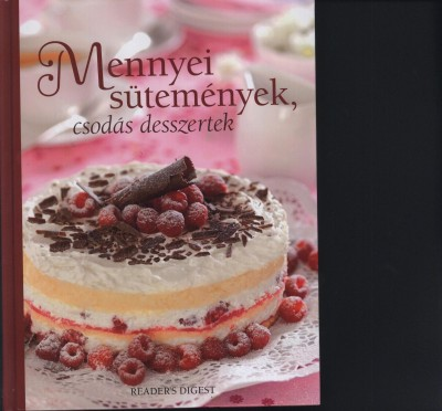 - Mennyei sütemények, csodás desszertek