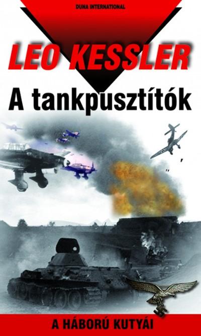 Leo Kessler - A tankpusztítók