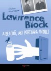 Lawrence Block - A bet�r�, aki porty�ra indult