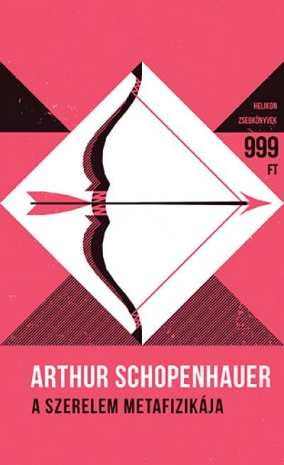 Arthur Schopenhauer - A szerelem metafizikája