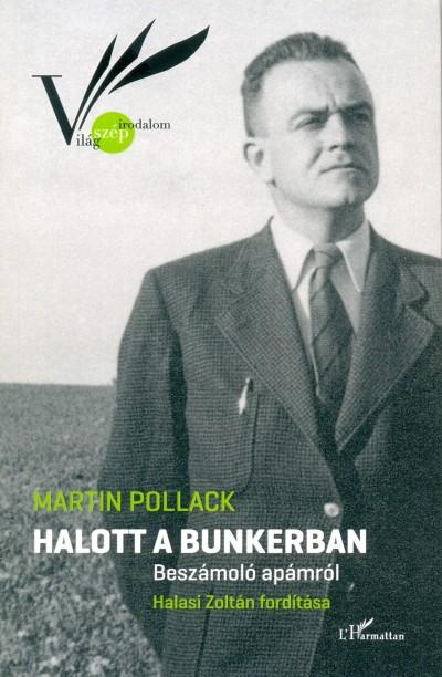 Martin Pollack - Halott a bunkerban