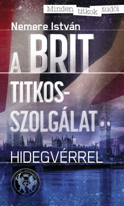 Nemere István - Kovács László  (Szerk.) - A Brit titkosszolgálat