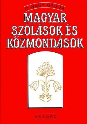 O. Nagy G�bor - Magyar sz�l�sok �s k�zmond�sok