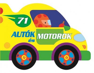 - Guruló kerekek - Autók és motorok
