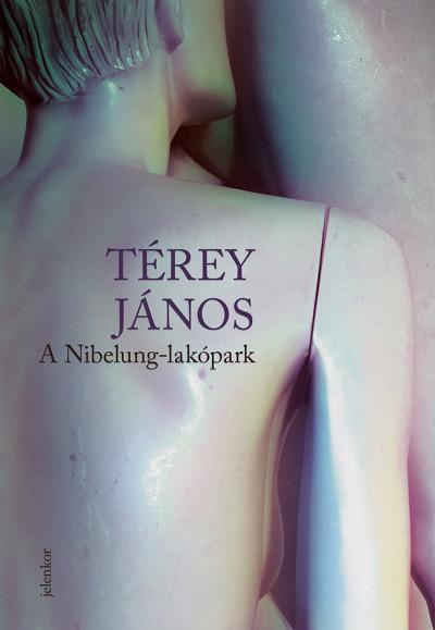 Térey János - A Nibelung-lakópark