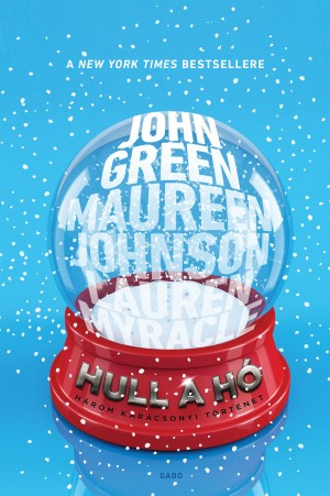 John Green - Maureen Johnson - Lauren Myracle - Hull a h�