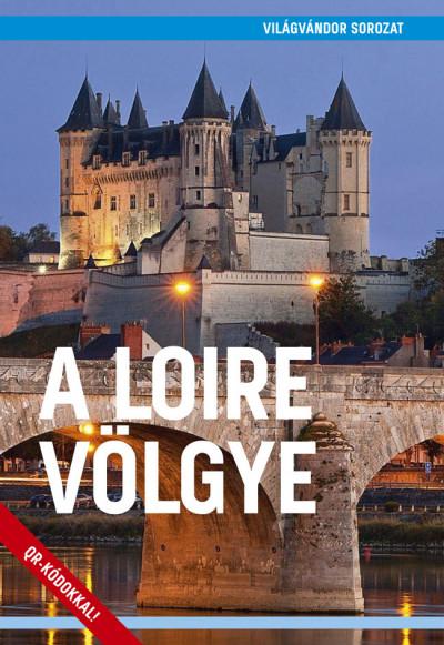 Juszt Róbert  (Szerk.) - A Loire völgye