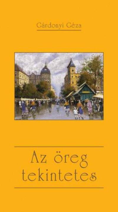 Gárdonyi Géza - Az öreg tekintetes