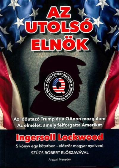 Ingersoll Lockwood - Az utolsó elnök