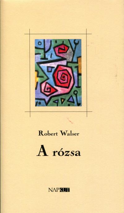 Robert Walser - A rózsa