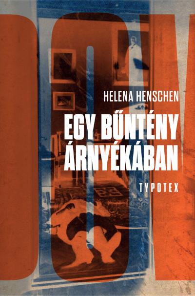 Helena Henschen - Egy bűntény árnyékában