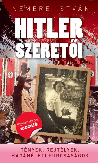 Nemere István - Kovács László  (Szerk.) - Hitler szeretői