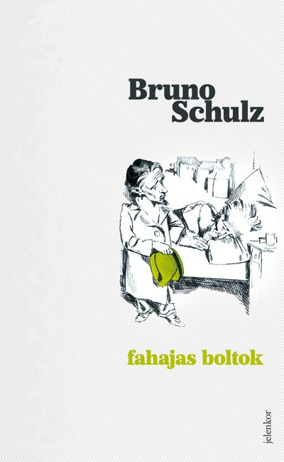 Bruno Schulz - Fahajas boltok