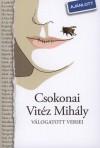 Csokonai Vit�z Mih�ly - Somos B�la (V�l.) - Csokonai Vit�z Mih�ly v�logatott versei