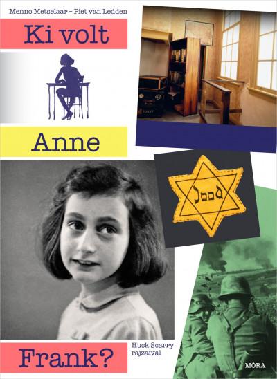 Menno Metselaar - Piet Van Ledden - Ki volt Anne Frank?