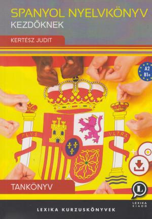 Kert�sz Judit - Spanyol nyelvk�nyv kezd�knek - Tank�nyv
