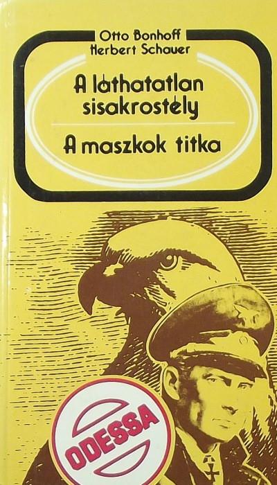 Otto Bonhoff - Herbert Schauer - A láthatatlan sisakrostély - A maszkok titka