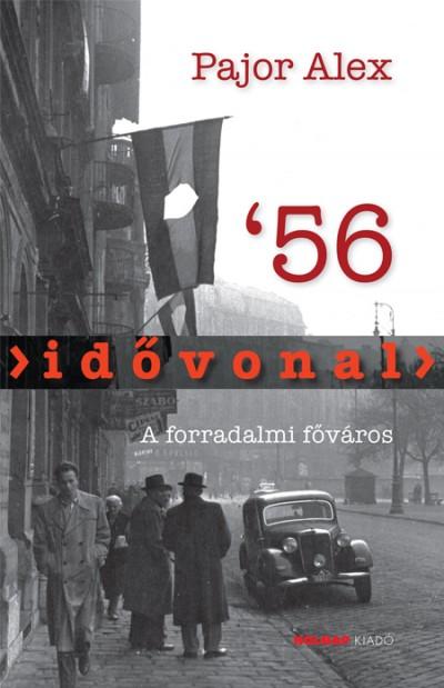 Pajor Alex - Idővonal '56