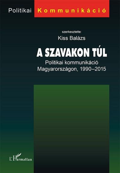Kiss Balázs  (Szerk.) - A szavakon túl