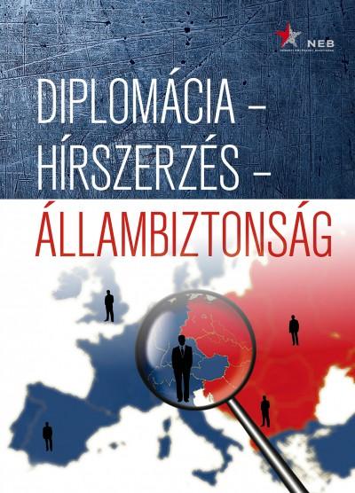Andreides Gábor  (Szerk.) - M. Madarász Anita  (Szerk.) - Soós Viktor Attila  (Szerk.) - Diplomácia - hírszerzés - állambiztonság