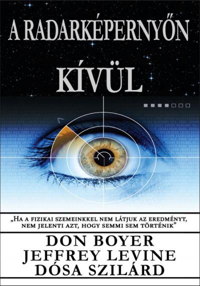 Don Boyer - Dósa Szilárd - Jeffrey Levine - A radarképernyőn kívül