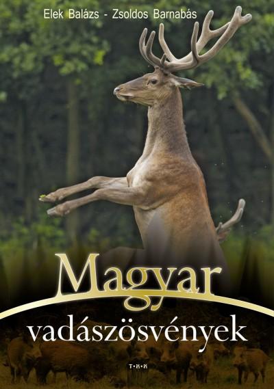 Elek Balázs - Magyar vadászösvények