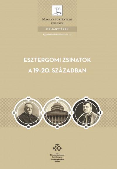 Adriányi Gábor  (Összeáll.) - Esztergomi zsinatok a 19-20. században